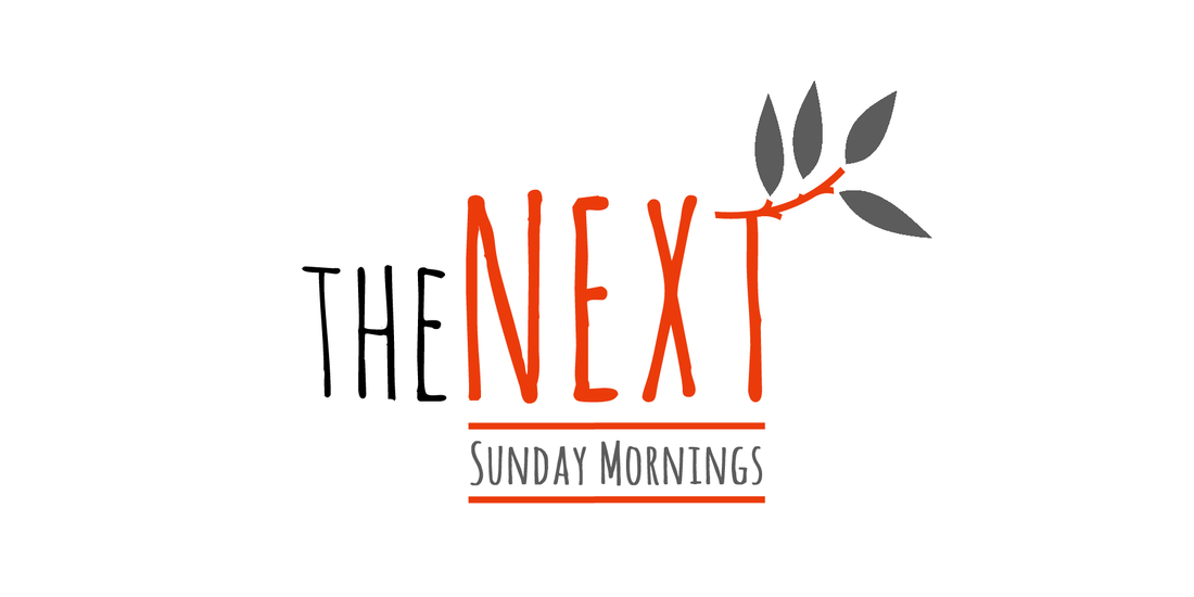 theNEXT | SUNDAY MORNINGS